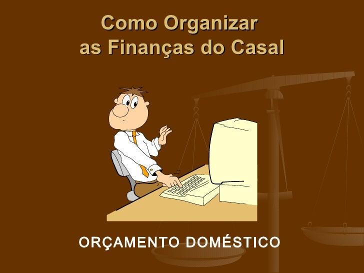 Como Organizaras Finanças do CasalORÇAMENTO DOMÉSTICO