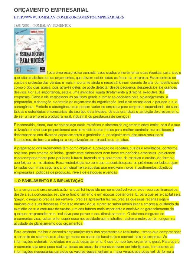 ORÇAMENTO EMPRESARIAL HTTP://WWW.TOMISLAV.COM.BR/ORCAMENTO-EMPRESARIAL-2/ 18/01/2005 TOMISLAV FEMENICK Toda empresa precis...