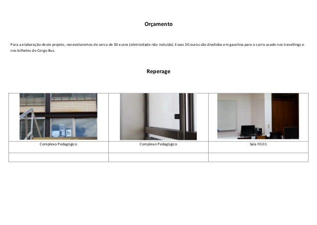 OrçamentoPara a elaboração deste projeto, necessitaremos de cerca de 30 euros (eletricidade não incluída). Esses 30 euros ...