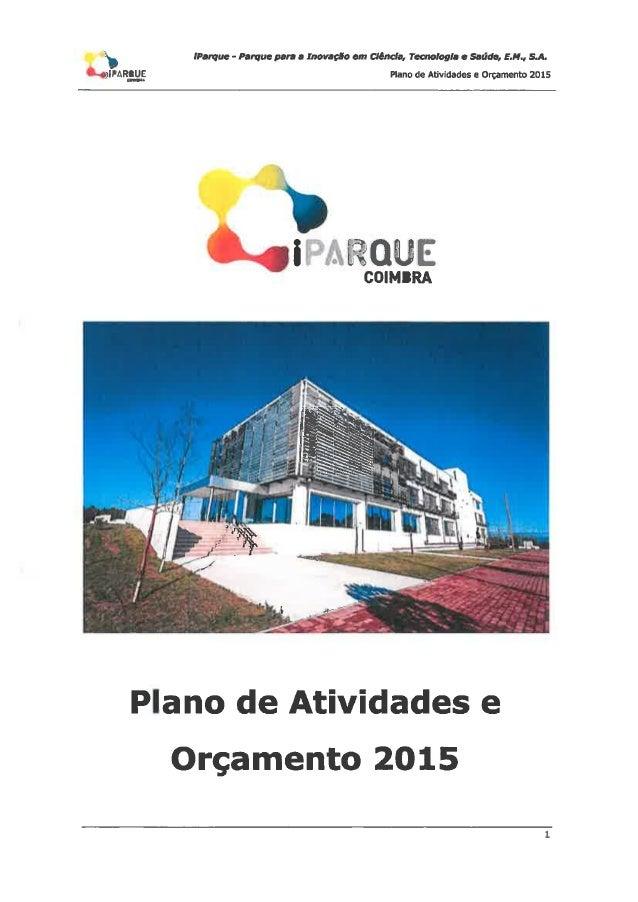 !Parque - Parque pan a Inovação em ciencia,  Tecnologia o saúde,  an. , SA.  JIMRIUE Plano de Atividades e Orçamento 2015 ...
