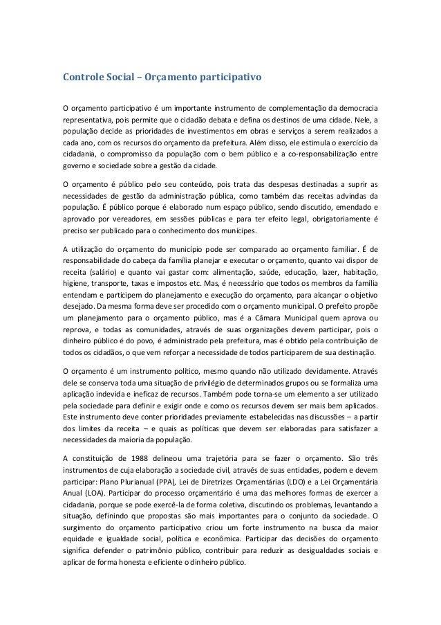 Controle Social – Orçamento participativoO orçamento participativo é um importante instrumento de complementação da democr...
