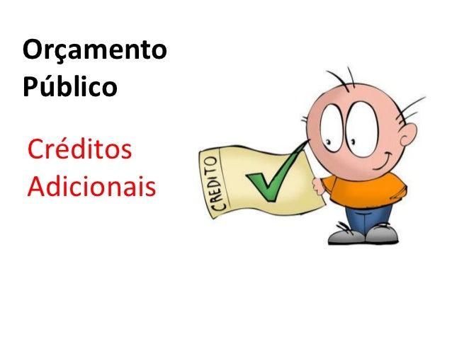 OrçamentoPúblicoCréditosAdicionais