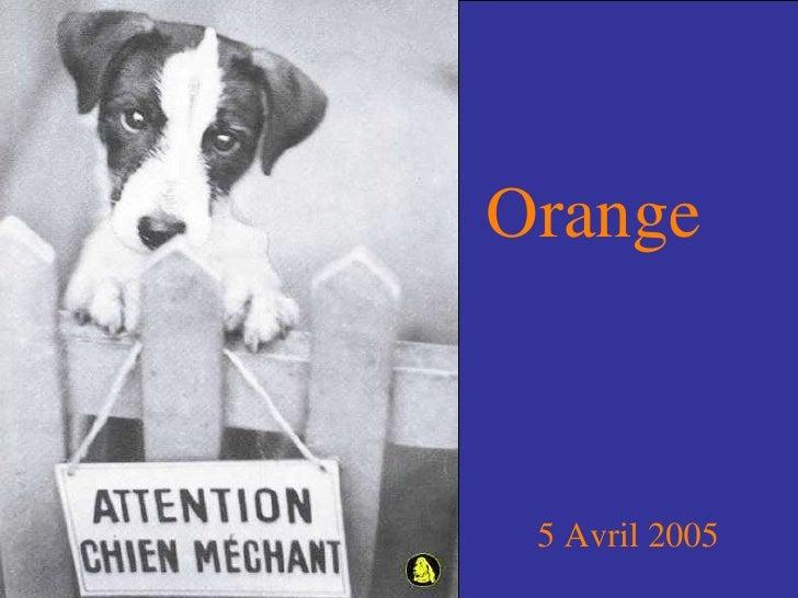 5 Avril 2005 Orange