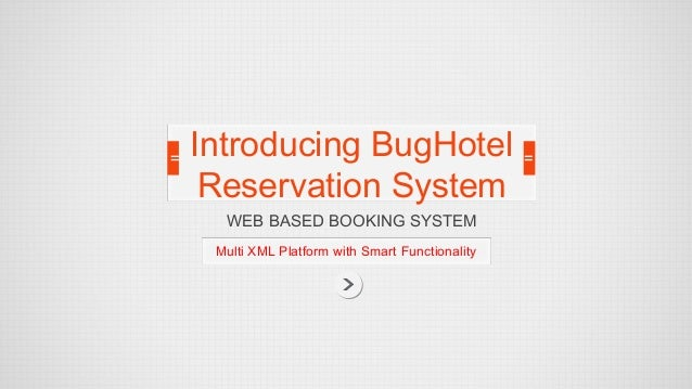 WEB BASED BOOKING SYSTEM Multi XML Platform with Smart Functionality Introducing BugHotel Reservation System
