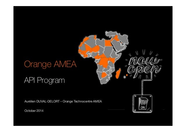 orange amea apis presentation for telecom apis 2014