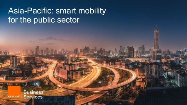 Asia-Pacific: smart mobility for the public sector with Orange