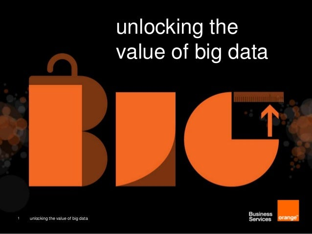 unlocking the value of big data