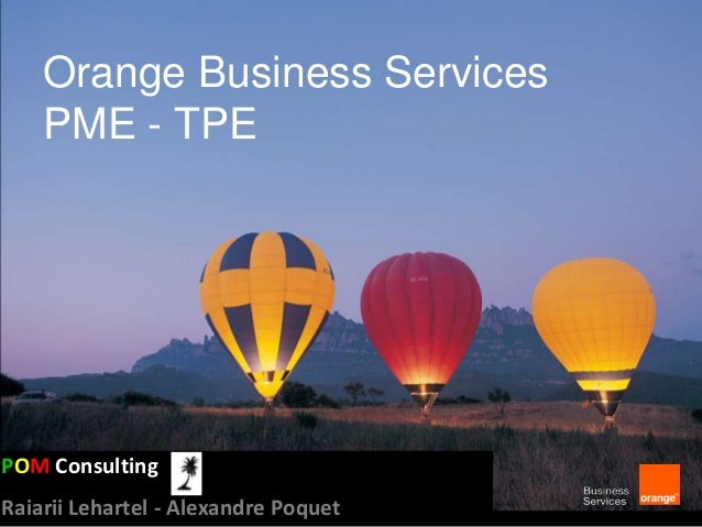 Orange Business Services PME - TPE POM Consulting Raiarii Lehartel - Alexandre Poquet