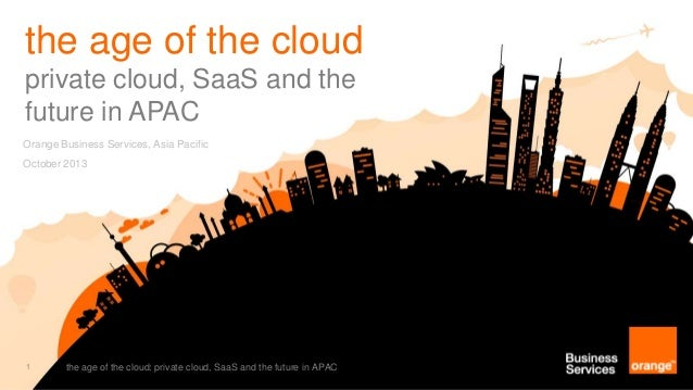 the age of cloud: private cloud, SaaS and the future in Asia Pacific