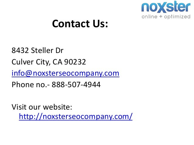 Contact Us: 8432 Steller Dr Culver City, CA 90232 info@noxsterseocompany.com Phone no.- 888-507-4944 Visit our website: ht...