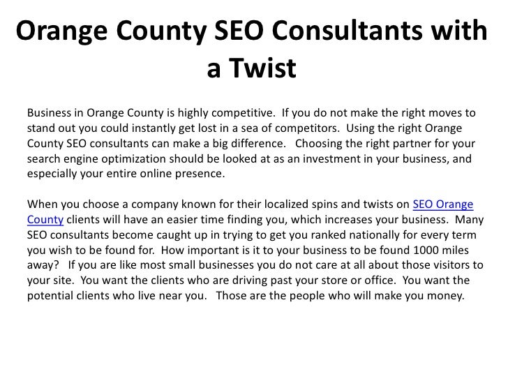 Orange County SEO Consultants with             a TwistBusiness in Orange County is highly competitive. If you do not make ...