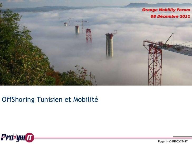 Orange Mobility Forum                                     08 Décembre 2011OffShoring Tunisien et Mobilité                 ...