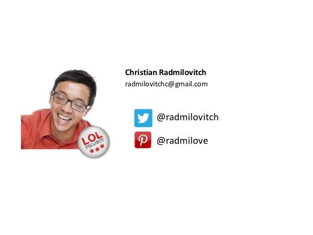 Christian Radmilovitch radmilovitchc@gmail.com  @radmilovitch @radmilove