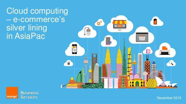 Cloud computing - the silver lining for e-commerce in Asia Pacific