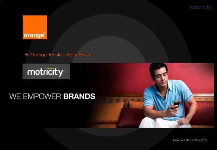  Orange Tunisie - Apps Forum                                Tunis, le 8 décembre 2011
