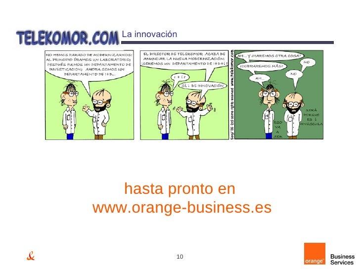 La innovación hasta pronto en  www.orange-business.es