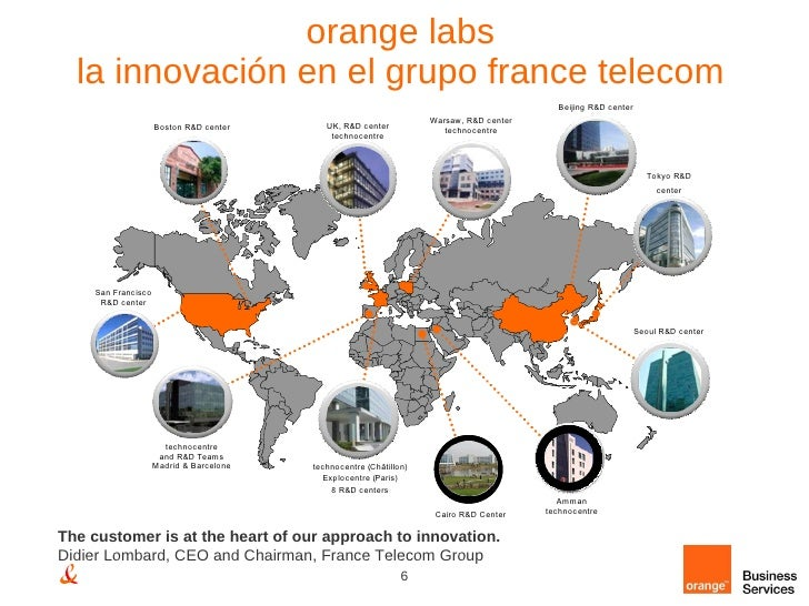 orange labs la innovación en el grupo france telecom The customer is at the heart of our approach to innovation.   Didier ...