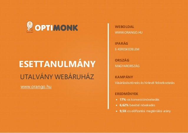 www.optimonk.hu ESETTANULMÁNY UTALVÁNY WEBÁRUHÁZ www.orango.hu WEBOLDAL WWW.ORANGO.HU IPARÁG E-KERESKEDELEM ORSZÁG MAGYARO...