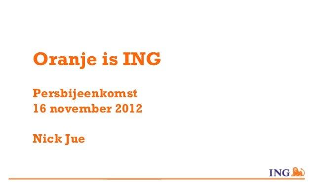 Oranje is INGPersbijeenkomst16 november 2012Nick Jue