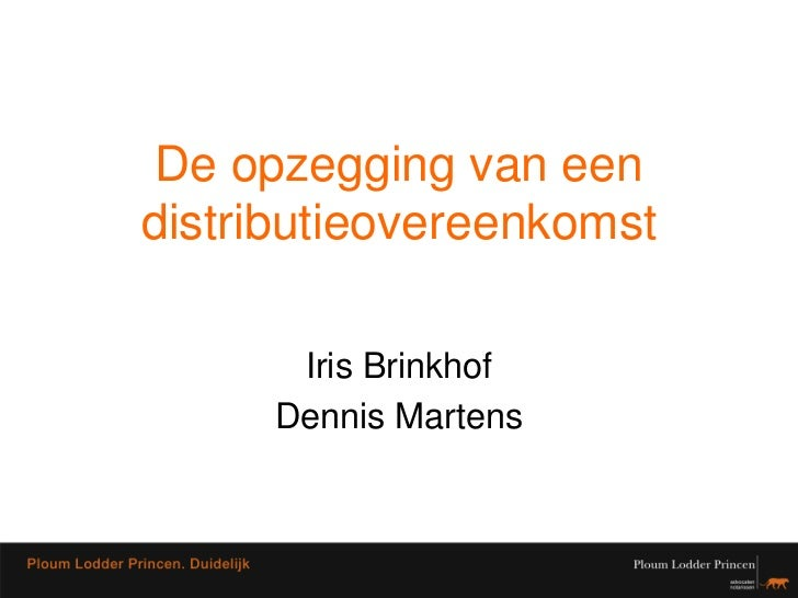 De opzegging van eendistributieovereenkomst      Iris Brinkhof     Dennis Martens