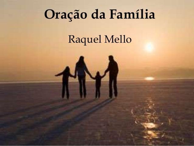 Oração da Família Raquel Mello