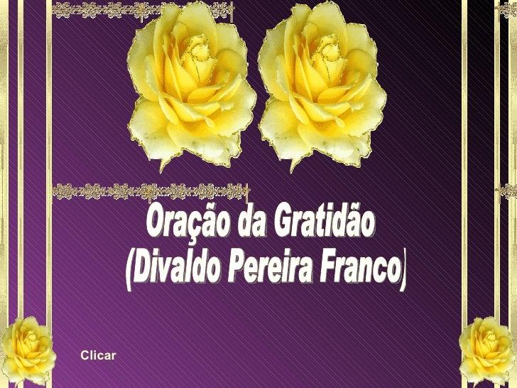 Oração da Gratidão  (Divaldo Pereira Franco) Clicar