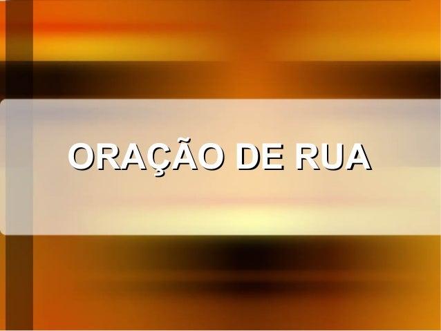ORAÇÃO DE RUAORAÇÃO DE RUA