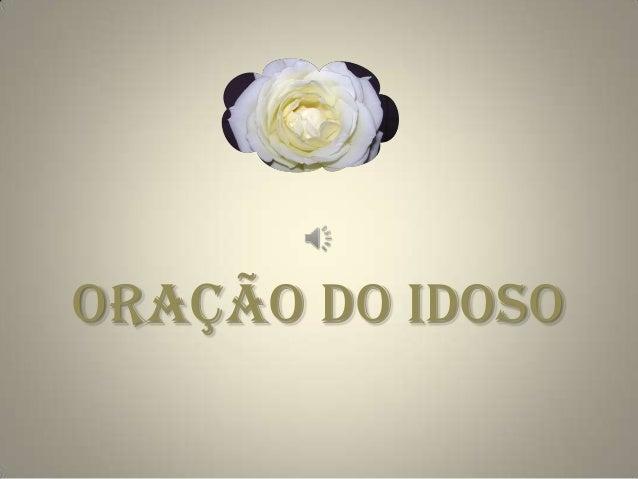 ORAÇÃO DO IDOSO