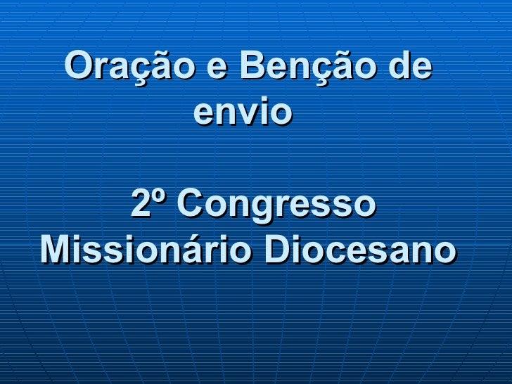 Oração e Benção de envio   2º Congresso Missionário Diocesano