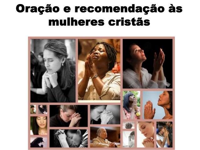 Oração e recomendação às mulheres cristãs