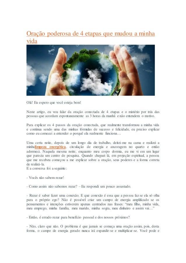Oração poderosa de 4 etapas que mudou a minha vida Olá! Eu espero que você esteja bem! Neste artigo, eu vou falar da oraçã...