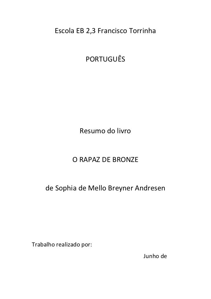Escola EB 2,3 Francisco Torrinha                                     PORTUGUÊS                                 Resumo do l...