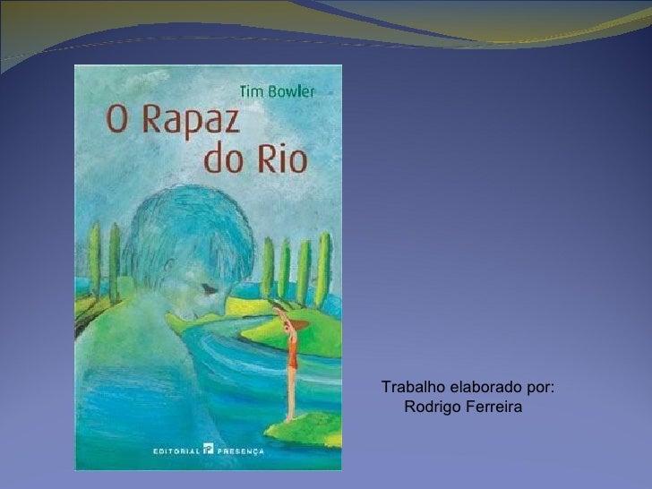 Trabalho elaborado por:   Rodrigo Ferreira