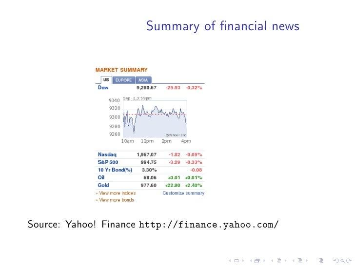 Summary of financial news     Source: Yahoo! Finance http://finance.yahoo.com/