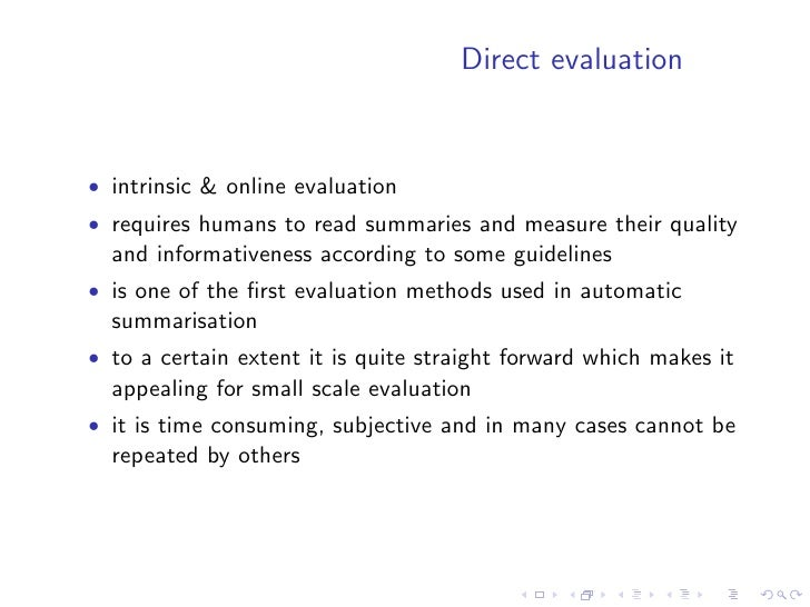 Direct evaluation: quality  • it tries to assess the quality of a summary independently from   the source • can be simple ...