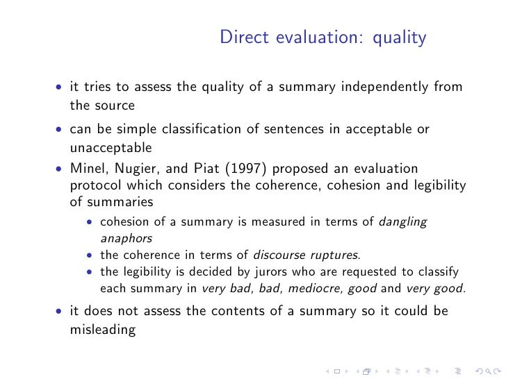 Direct evaluation: informativeness  • assesses how correctly the information in the source is   reflected in the summary • ...