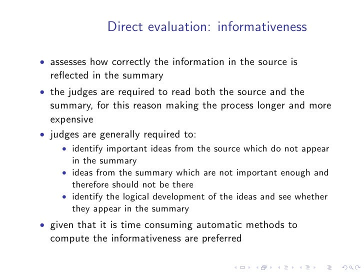 Target-based evaluation   • it is the most used evaluation method • compares the automatic summary with a gold standard • ...