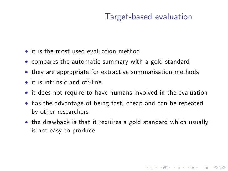 Corpora as gold standards    • usually annotated corpora are used as gold standard • usually the annotation is very simple...
