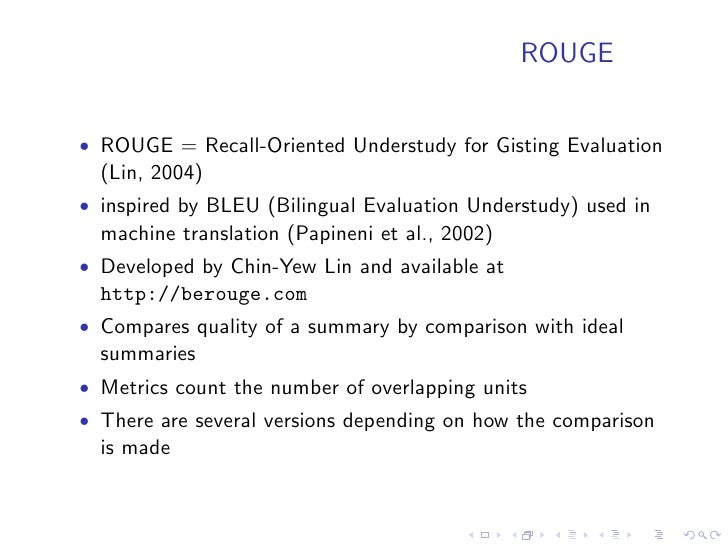 ROUGE-L   Longest common sequence   • S1: police killed the gunman   • S2: police kill the gunman   • S3: the gunman kill ...