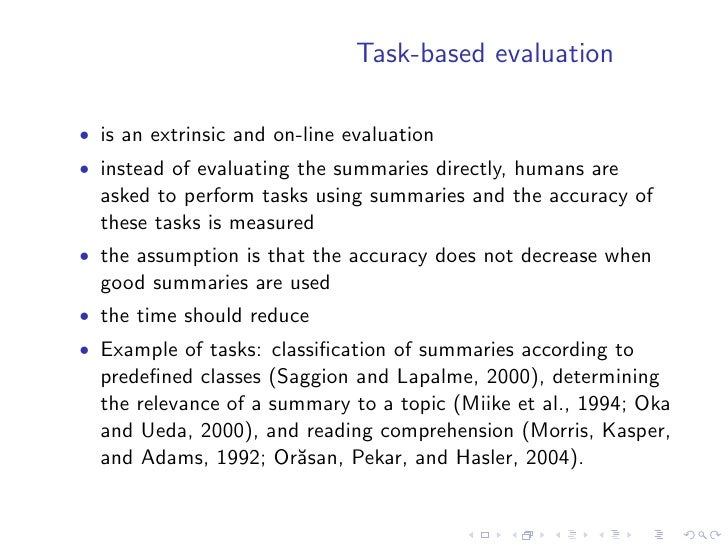 Automatic evaluation  • extrinsic and off-line evaluation method • tries to replace humans in task-based evaluations with  ...