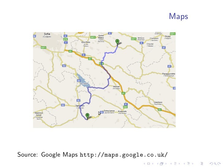 Maps     Source: Google Maps http://maps.google.co.uk/