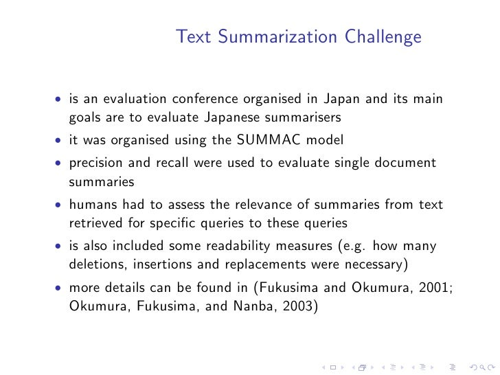 Document Understanding Conference  • in 2004 participants were required to produce short (<665   bytes) and (very short <7...