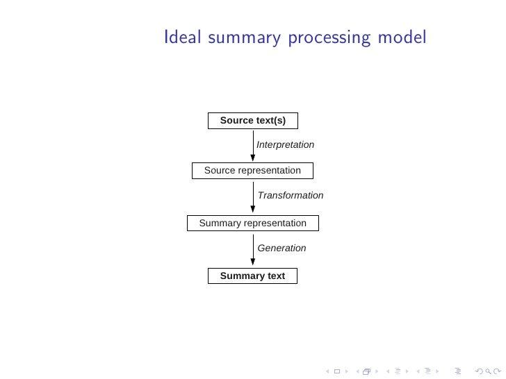 How humans summarise documents  • Determining how humans summarise documents is a difficult   task because it requires inter...