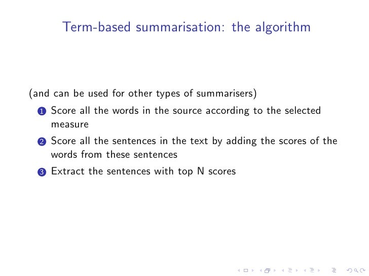 Position method   • It was noticed that in some genres important sentence appear   in predefined positions • First used by ...