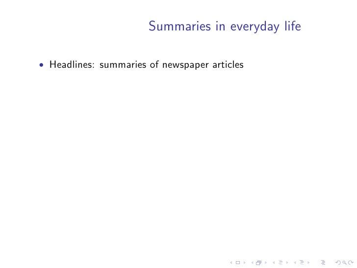 Summaries in everyday life  • Headlines: summaries of newspaper articles