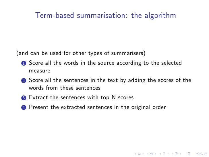 Title method     • words in titles and headings are positively relevant to   summarisation • Edmundson (1969) noticed that...