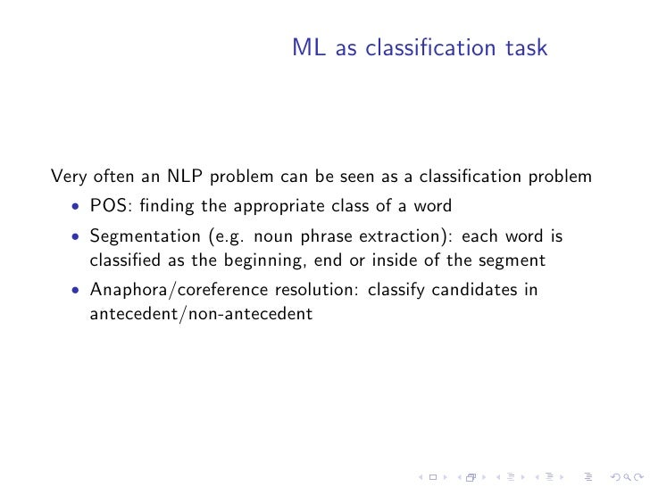 Other ML methods    • Osborne (2002) used maximum entropy with features such as   word pairs, sentence length, sentence po...