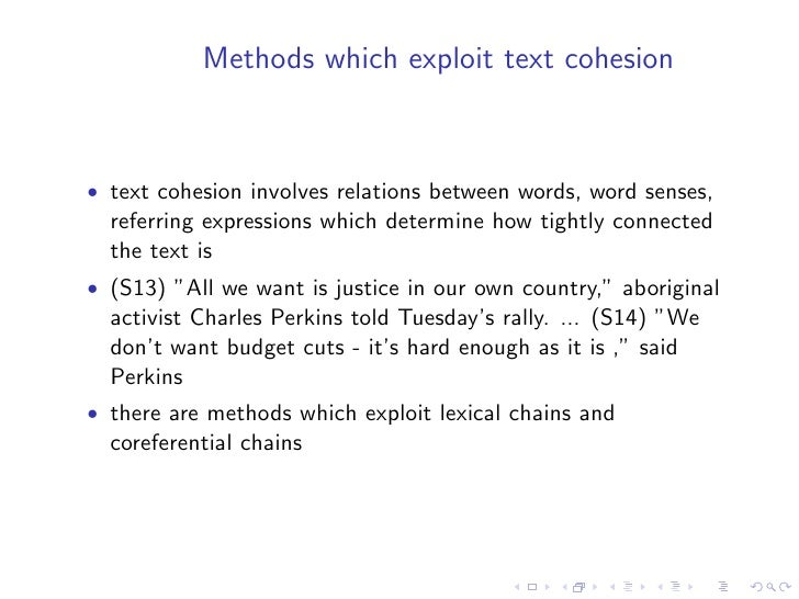 Coreference chain selection    The summarisation module implements several selection criteria:   • Length of chain: prefer...