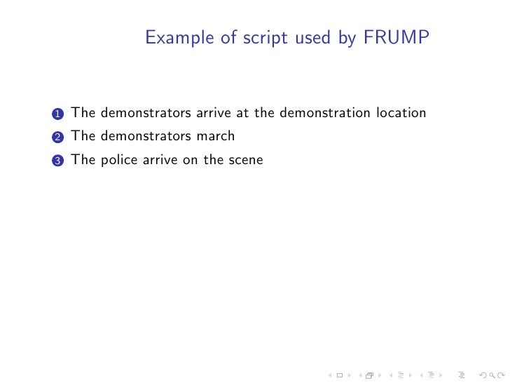 Example of script used by FRUMP   1   The demonstrators arrive at the demonstration location 2   The demonstrators march 3...