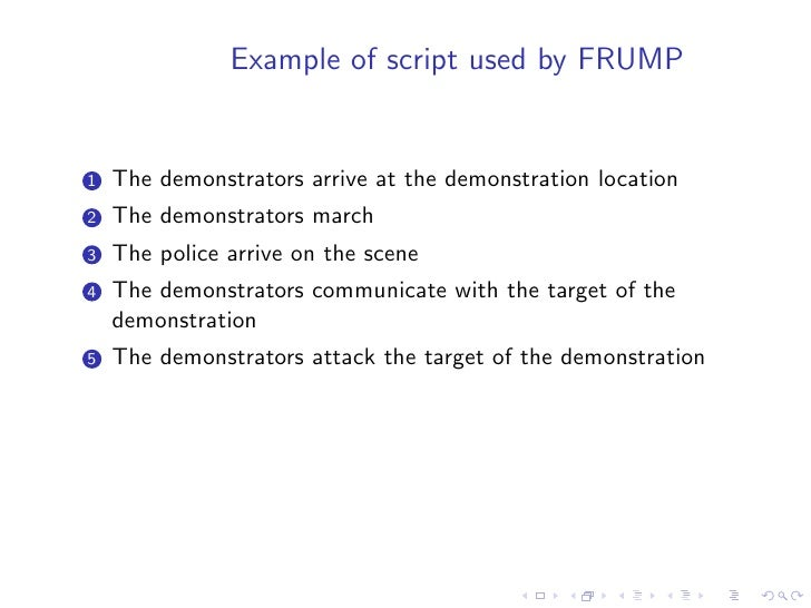 FRUMP   • the evaluation of the system revealed that it could not process   a large number of scripts because it did not h...